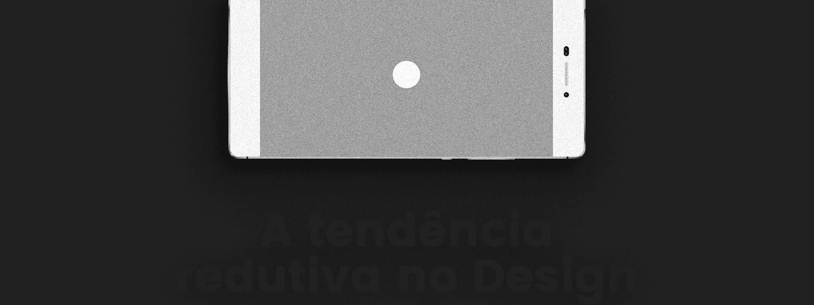 A tendência redutiva no Design