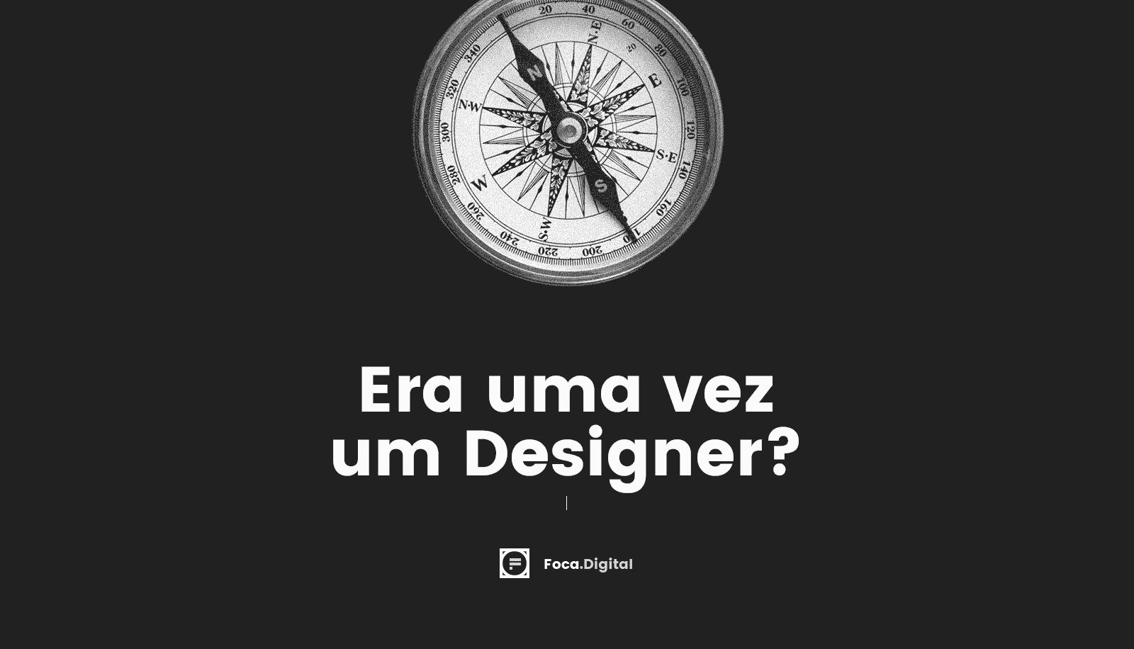 era uma vez um designer
