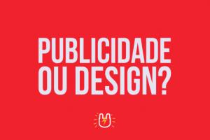 Publicidade ou Design?
