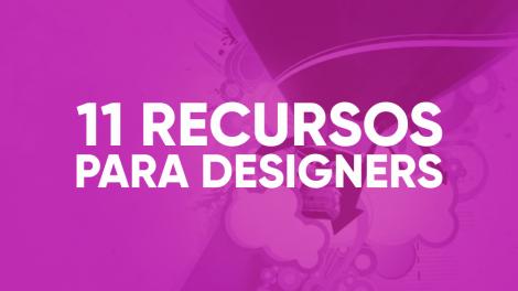 11 recursos para designers