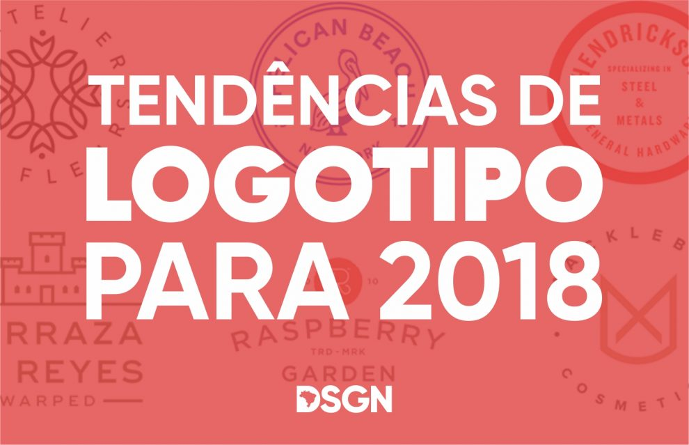 Tendências para Logotipos em 2018